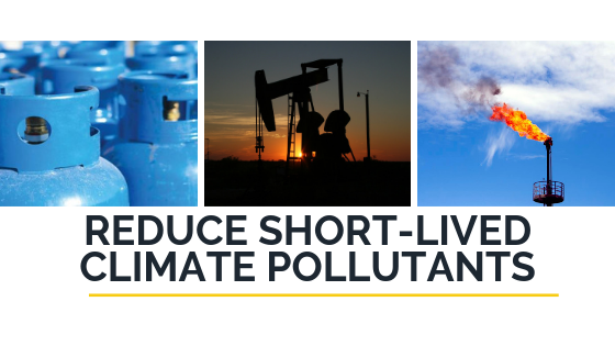 Reduce Short-Lived Climate Pollutants